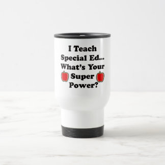 I Teach Special Ed. Travel Mug