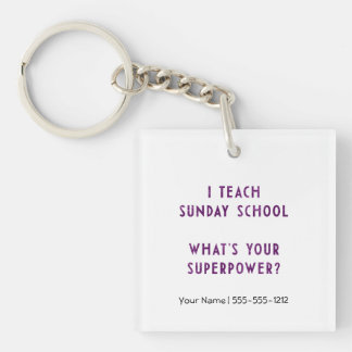 I Teach Sunday School What's Your Superpower? Keychain