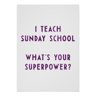 I Teach Sunday School What's Your Superpower? Poster