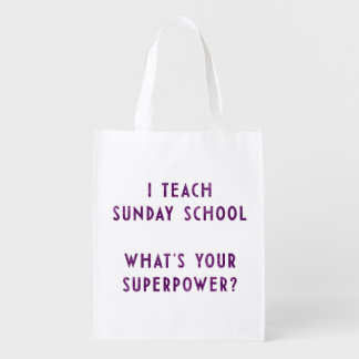 I Teach Sunday School What's Your Superpower? Reusable Grocery Bag