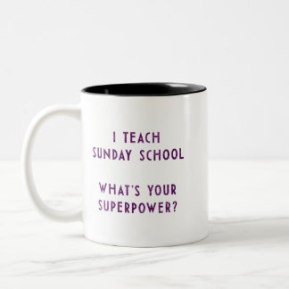 I Teach Sunday School What's Your Superpower? Two-Tone Coffee Mug