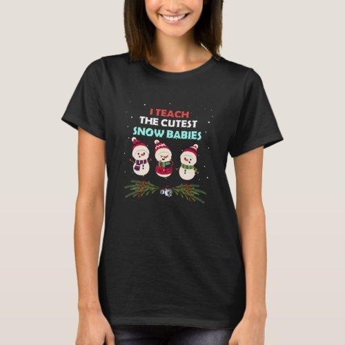 I Teach The Cutest Snow Babies For Teacher T_Shirt