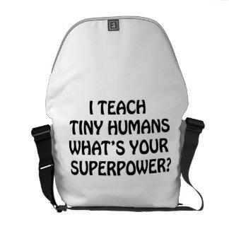 I Teach Tiny Humans Messenger Bag