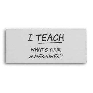 I Teach What Is Your Superpower Envelope