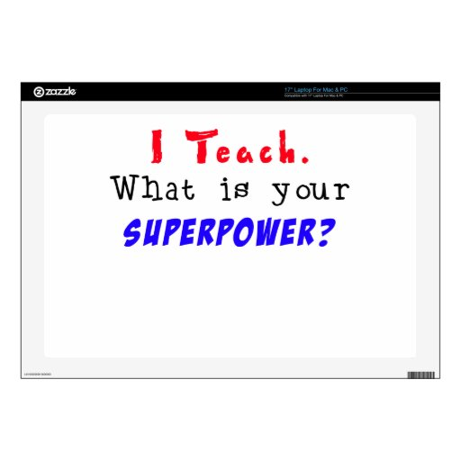 I Teach. What is your SUPERPOWER? Laptop Skins