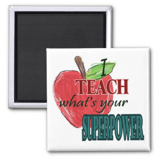 I teach...whats your superpower 2 inch square magnet