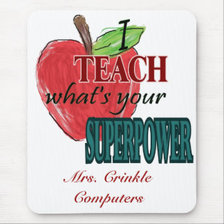 I teach...whats your superpower mouse pad
