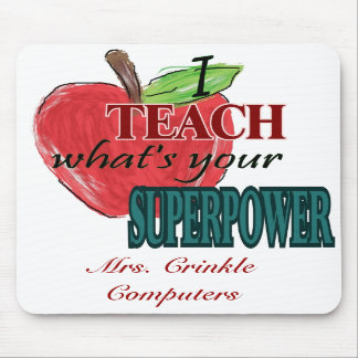 I teach...whats your superpower mouse pads