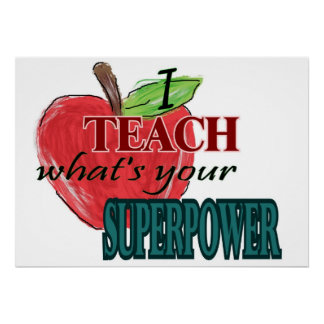 I teach...whats your superpower poster