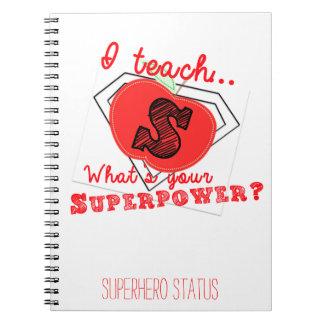 I Teach, What's Your Superpower? Teacher's Notes! Spiral Notebook