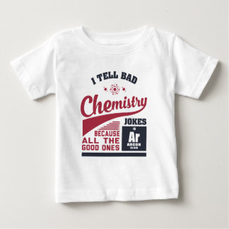 I Tell Bad Chemistry Jokes Baby T-Shirt