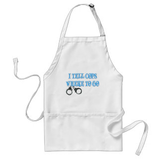 I Tell Cops Where to Go (911 Dispatcher) Adult Apron