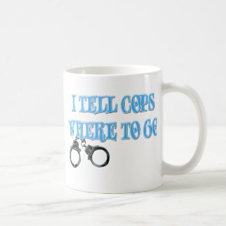 I Tell Cops Where to Go (911 Dispatcher) Coffee Mug