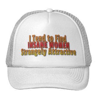 I Tend to Find Insane Women Attractive Trucker Hat