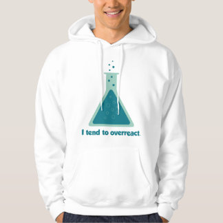 I Tend To Overreact Chemistry Science Beaker Hooded Pullover