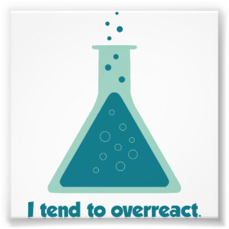 I Tend To Overreact Chemistry Science Beaker Photo Print