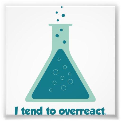I Tend To Overreact Chemistry Science Beaker Photo Print