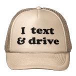 I Text & Drive Hats