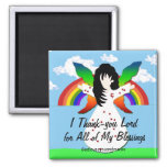 I Thank-you Lord for All of My Blessings Fridge Magnet