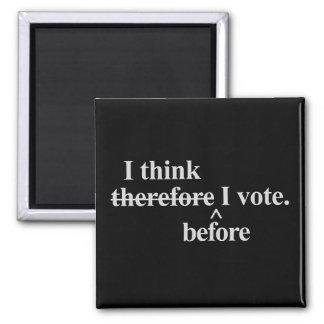 I think before I vote - Independent Magnet