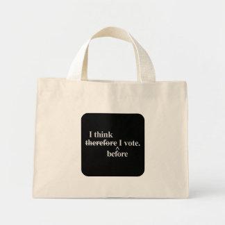 I think before I vote - Independent Mini Tote Bag