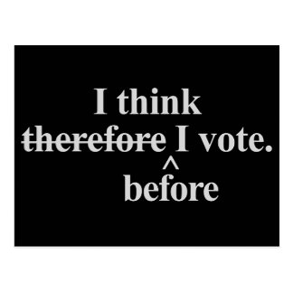I think before I vote Independent Postcard