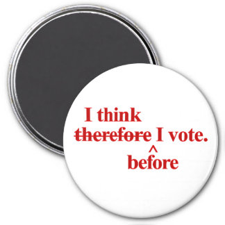 I think before I vote - Republicaan red Refrigerator Magnet