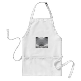I Think Better In The Twilight Zone (Latitude) Adult Apron