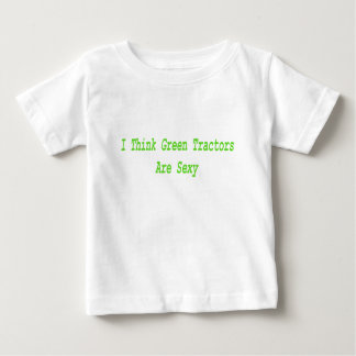 I Think Green Tractors Are Baby T-Shirt