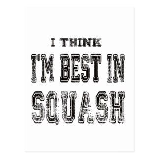I Think I m Best In Squash Postcards