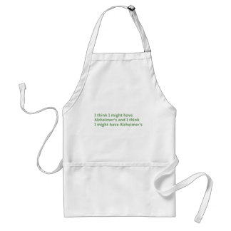 I think I might have Alzheimer's Aprons