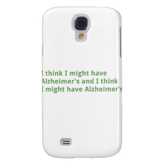 I think I might have Alzheimer's Galaxy S4 Cover