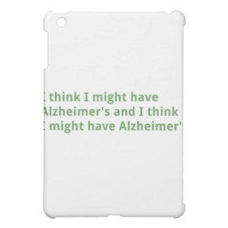 I think I might have Alzheimer's iPad Mini Case