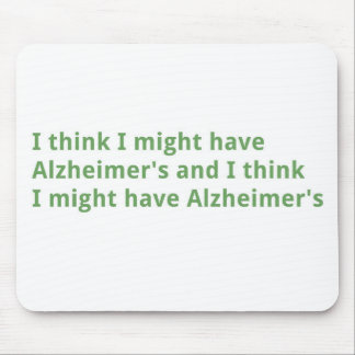 I think I might have Alzheimer's Mousepad