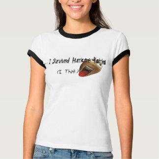 I Think I Survived Hurricane Katrina T Shirt