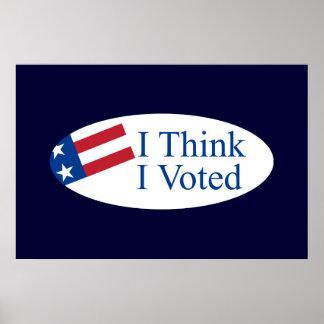 I think I voted Poster