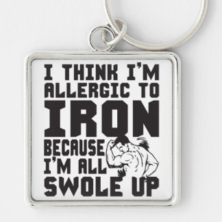 I Think I'm Allergic To Iron. I'm All Swole Up. Silver-Colored Square Keychain