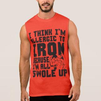 I Think I'm Allergic To Iron. I'm All Swole Up. Sleeveless T-shirt