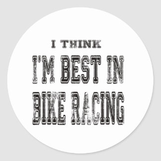 I Think I'm Best In bike racing Stickers