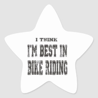 I Think I'm Best In bike riding Stickers