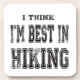 I Think I'm Best In Hiking Coaster