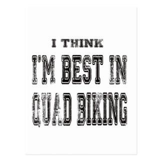 I Think I'm Best In Quad Biking Postcard