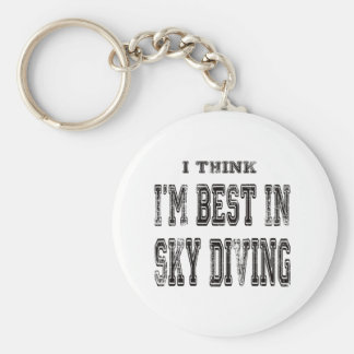 I Think I'm Best In Sky Diving Key Chain