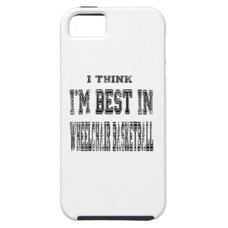 I Think I'm Best In Wheelchair basketball Cover For iPhone 5/5S