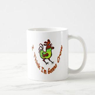 I Think I'm Gonna Crow Coffee Mug