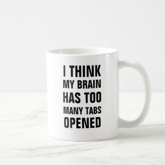 I think my brain has too many tabs opened mug