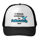 I think someone is following me hats