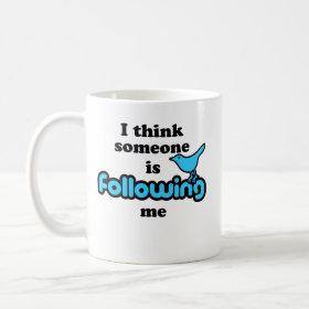 I think someone is following me mug