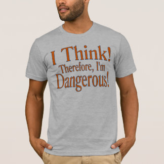 I Think! T-Shirt
