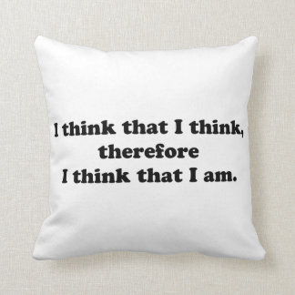I Think That I Think Pillow